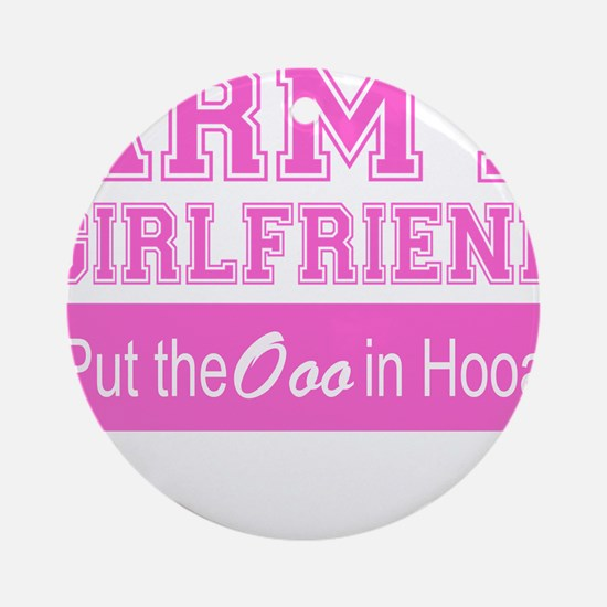 Army Girlfriend Ooo in Hooah_Pink Ornament (Round)