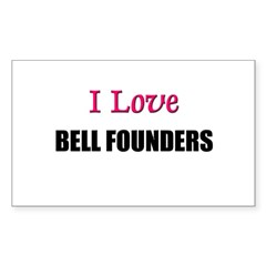 I Love BELL FOUNDERS Rectangle Decal