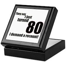 They say I just turned 80... Keepsake Box