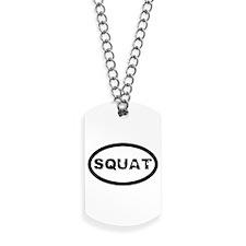 Squat Dog Tags