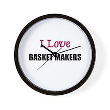 I Love BASKET MAKERS Wall Clock