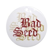 Bad Seed Ornament (Round)