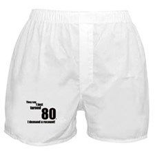 They say I just turned 80... Boxer Shorts
