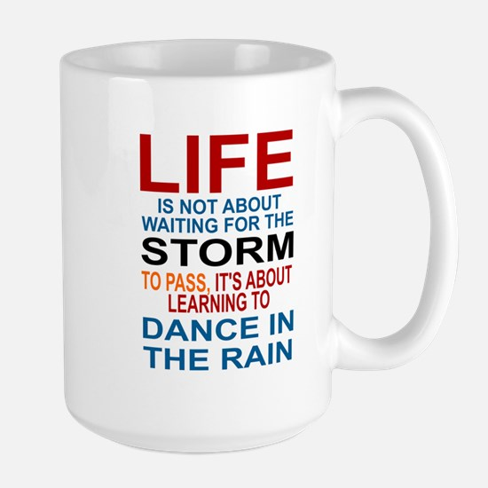 LIFE IS NOT ABOUT WAITING FOR THE STORM Large Mug