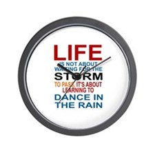 LIFE IS NOT ABOUT WAITING FOR THE STORM Wall Clock