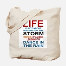 LIFE IS NOT ABOUT WAITING FOR THE STORM T Tote Bag