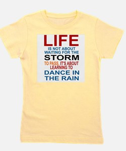 LIFE IS NOT ABOUT WAITING FOR THE STORM Girl's Tee