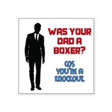 Was Your Dad a Boxer? Sticker