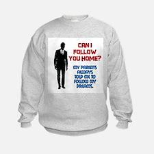 Can I Follow You Home? Sweatshirt