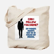 Can I Follow You Home? Tote Bag