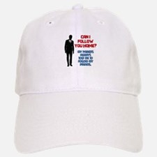Can I Follow You Home? Baseball Baseball Cap