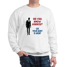 Do You Know Karate? Sweatshirt