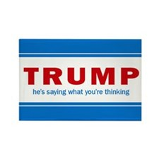 Trump - Saying What You're Thinki Rectangle Magnet