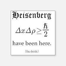 "Heisenberg Observer Square Sticker 3"" x 3"""