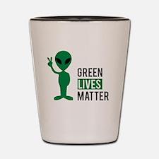 Green Lives Matter Shot Glass