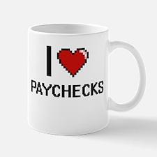I Love Paychecks Digital Design Mugs