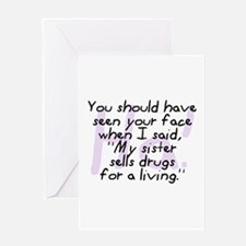 Sister Sells Drugs Greeting Card