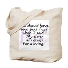Sister Sells Drugs Tote Bag