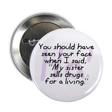 Sister Sells Drugs Button