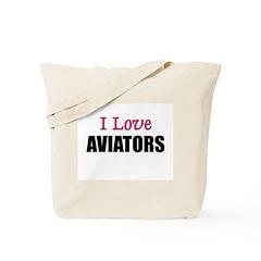 I Love AVIATORS Tote Bag
