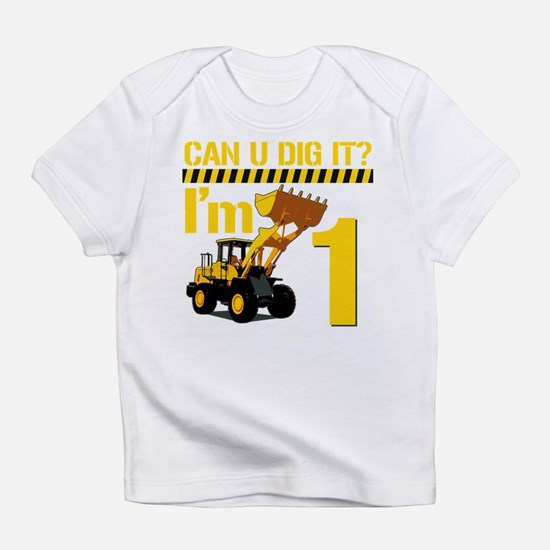 Can You Dig It? Im 1 Infant T-Shirt
