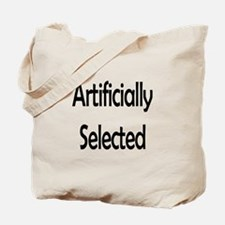 Artificially Selected Tote Bag