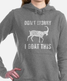 Don't worry I goat this  Women's Hooded Sweatshirt