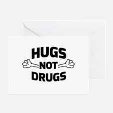 Hugs! Not Drugs Greeting Cards