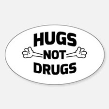 Hugs! Not Drugs Decal