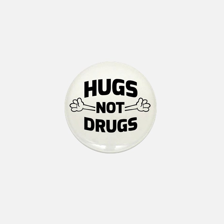 Hugs! Not Drugs Mini Button