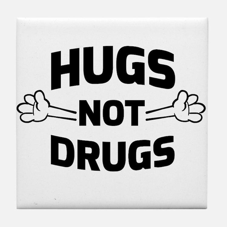 Hugs! Not Drugs Tile Coaster