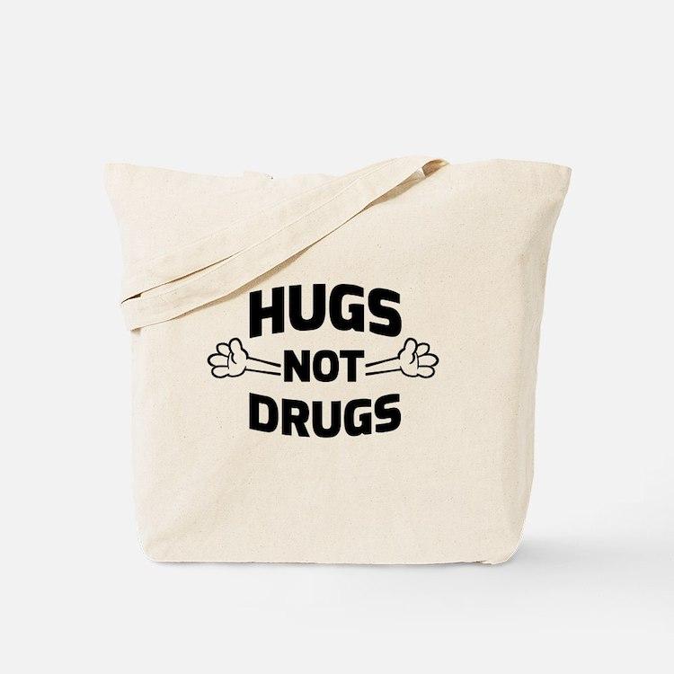Hugs! Not Drugs Tote Bag