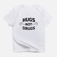 Hugs! Not Drugs Infant T-Shirt