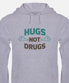 Hugs! Not Drugs Hoodie