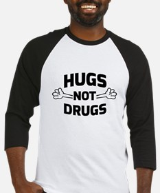 Hugs! Not Drugs Baseball Jersey