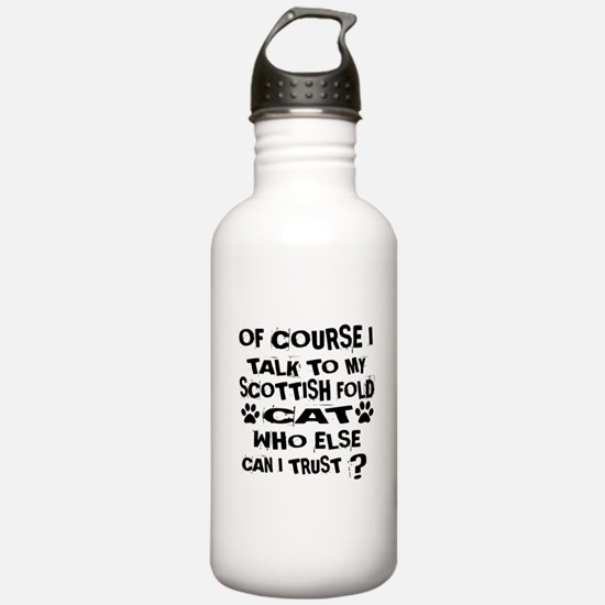 Of Course I Talk To My Water Bottle