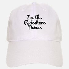 I'm the Rideshare Driver Uber Car Baseball Baseball Cap