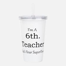 6th. Grade Teacher Acrylic Double-wall Tumbler
