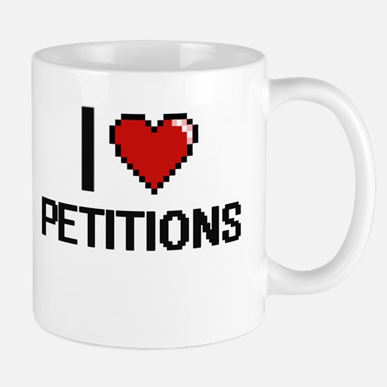 I Love Petitions Digital Design Mugs