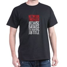 Network Engineer Badass T-Shirt