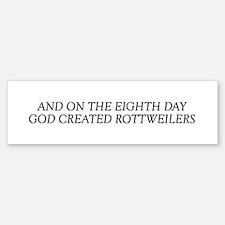 8TH DAY Rottweiler Bumper Bumper Bumper Sticker