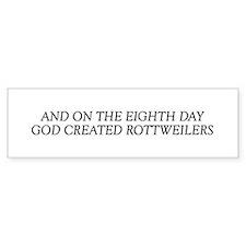 8TH DAY Rottweiler Bumper Bumper Sticker