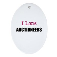 I Love AUCTIONEERS Oval Ornament