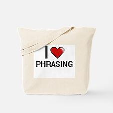 I Love Phrasing Digital Design Tote Bag