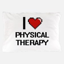 I Love Physical Therapy Digital Design Pillow Case