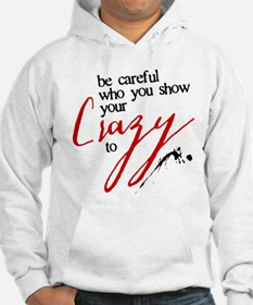 Show Your Crazy Hoodie