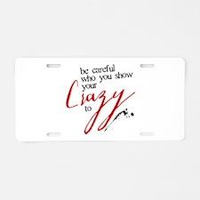 Show Your Crazy Aluminum License Plate