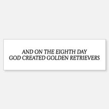 8TH DAY Golden Bumper Bumper Bumper Sticker