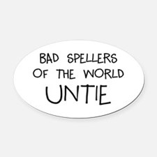 Bad Spellers Oval Car Magnet