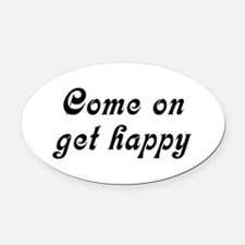 Come Happy Oval Car Magnet